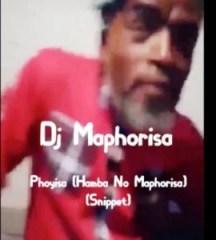 Dj Maphorisa - Phoyisa (HambaNo Maphorisa) (Snippet)